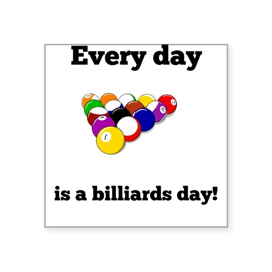 Every Day Is A Billiards Day