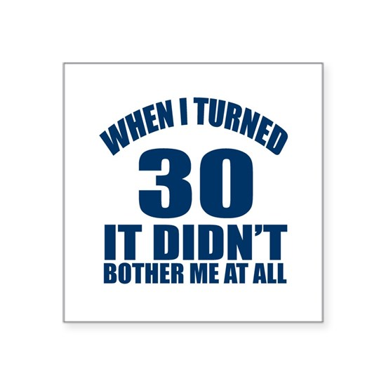 When I Turned 30 Birthday