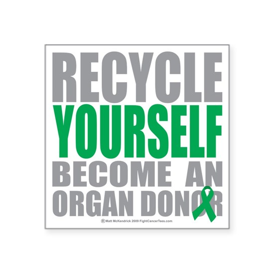 Recycle-Yourself-Organ-Donor