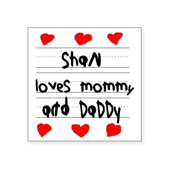 Shan Loves Mommy and Daddy