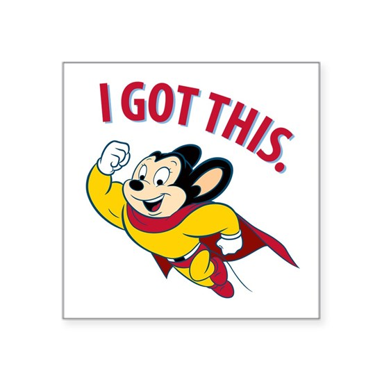 Mighty Mouse - I Got This