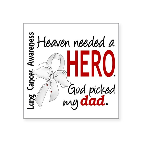 D Heaven Needed a Hero Dad Lung Cancer