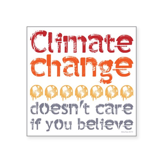 Climate change doesn't care if you believe