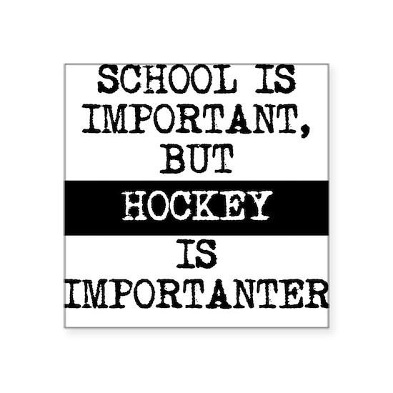 Hockey Is Importanter
