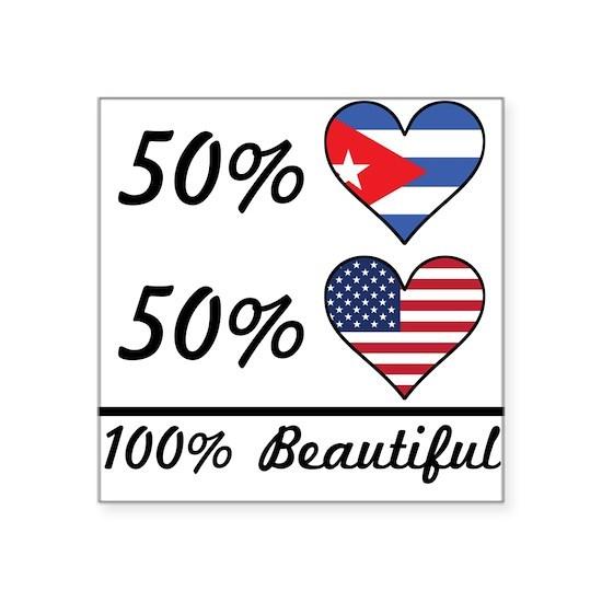 50% Cuban 50% American 100% Beautiful