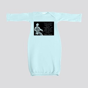 Travel Is Fatal To Prejudice - Twain Baby Gown