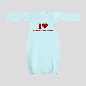 I love Parapsychologists Baby Gown