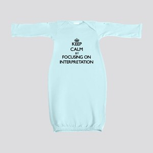 Keep Calm by focusing on Interpretation Baby Gown