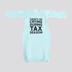No Crying During Tax Season Baby Gown