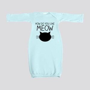 How Do You Like Meow Baby Gown