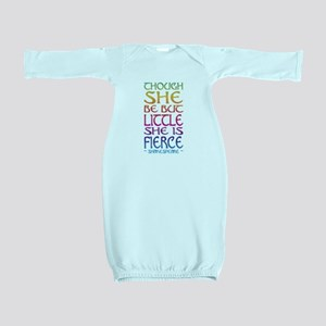Thought She Be But Little She Be Fierce Baby Gown