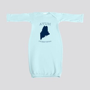 Ayuh, I've Been Theyah Baby Gown