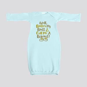Butter My Butt Call Me Biscuit T-shirt Baby Gown