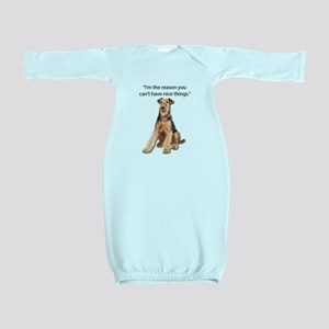 Airedales: Why you can't have nice thing Baby Gown