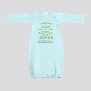 Chicken lady T-shirt Baby Gown