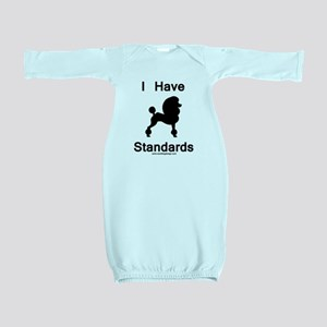 Poodle - I Have Standards Baby Gown
