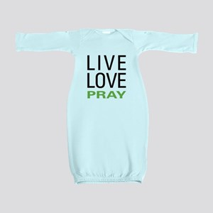 Live Love Pray Baby Gown