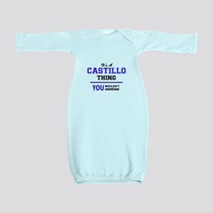 It's CASTILLO thing, you wouldn't unders Baby Gown