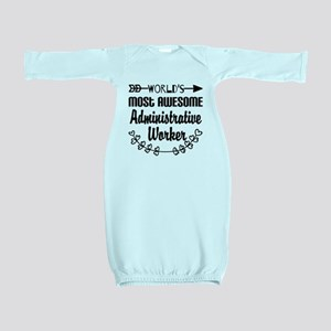 World's Most Awesome Administrative Work Baby Gown
