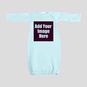 Add Your Image Here Baby Gown