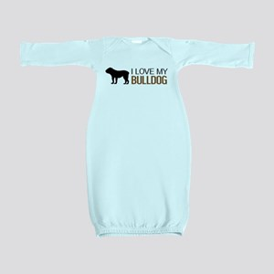 Dogs: I Love My Bulldog Baby Gown