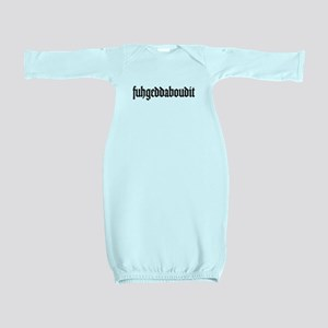 fuhgeddaboudit Baby Gown