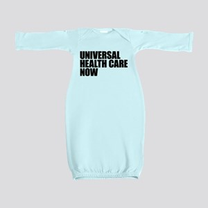 Universal Health Care Now Baby Gown