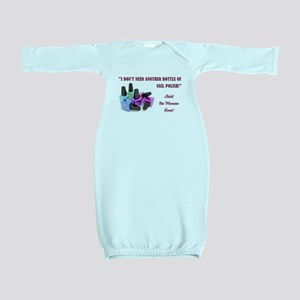 I DON'T NEED... Baby Gown