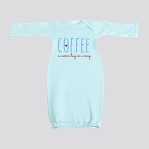 Coffee. A Warm Hug in a Mug. Baby Gown