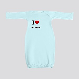 I Love My Mom Baby Gown