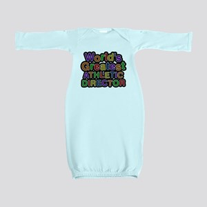 Worlds Greatest ATHLETIC DIRECTOR Baby Gown
