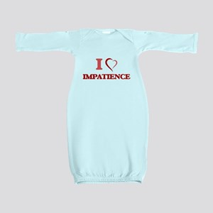 I Love Impatience Baby Gown