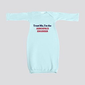 Trust me, I'm the Aerospace Engineer Baby Gown