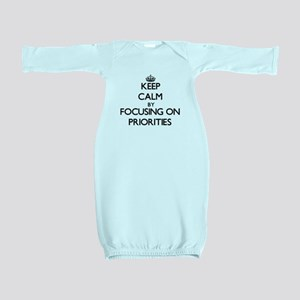 Keep Calm by focusing on Priorities Baby Gown