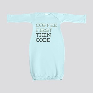 Coffee Then Code Baby Gown