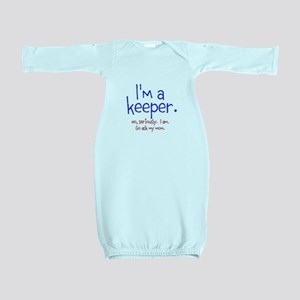 Im a keeper Baby Gown