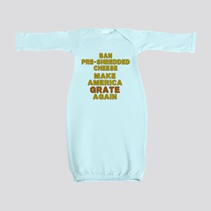 Make America Grate Again Baby Gown