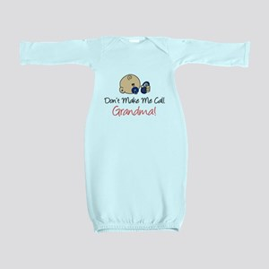 Don't Make Me Call Grandma Baby Gown