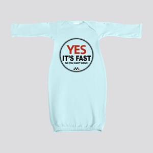 Yes It's Fast Baby Gown
