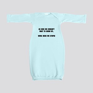 Grow Up Stupid Baby Gown