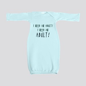 I Need An Adult Baby Gown