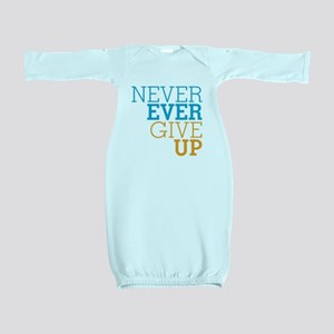 Never Ever Give Up Baby Gown