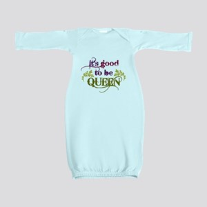 Its good to be queen Baby Gown