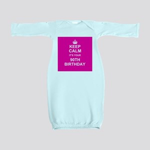 Keep Calm its your 90th Birthday Baby Gown
