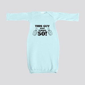 This Guy Just Turned 50! Baby Gown