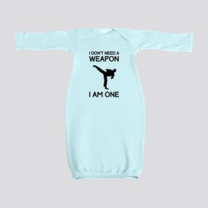 Don't need weapon I am one Baby Gown