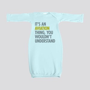 Its An Aviation Thing Baby Gown