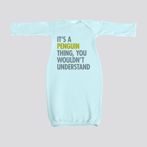 Its A Penguin Thing Baby Gown