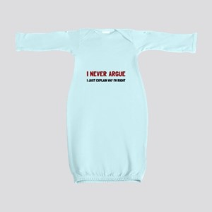 I Never Argue Baby Gown