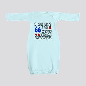 I am not 66 Birthday Designs Baby Gown